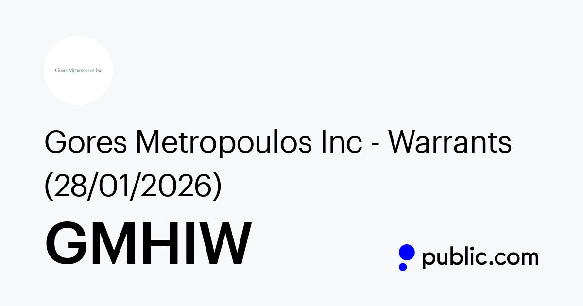 Buy Gores Metropoulos Inc Warrants 28 01 2026 Stock Gmhiw Stock Price Latest News Public