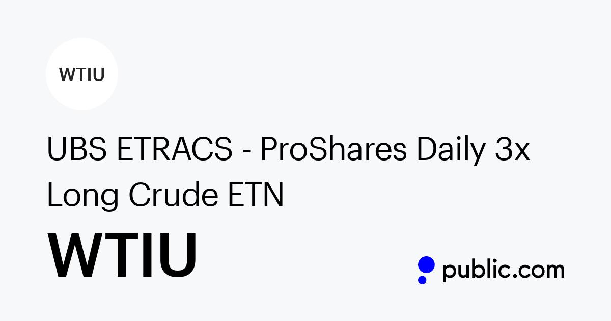 Buy Ubs Etracs Proshares Daily 3x Long Crude Etn Stock Wtiu Stock Price Latest News Public
